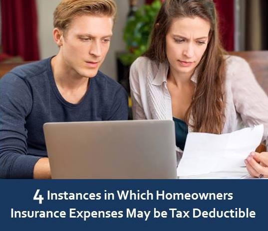 4 Instances in Which Homeowners Insurance Expenses May be Tax Deductible